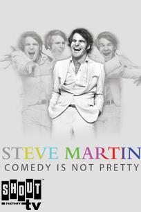 Steve Martin -  Comedy Is Not Pretty